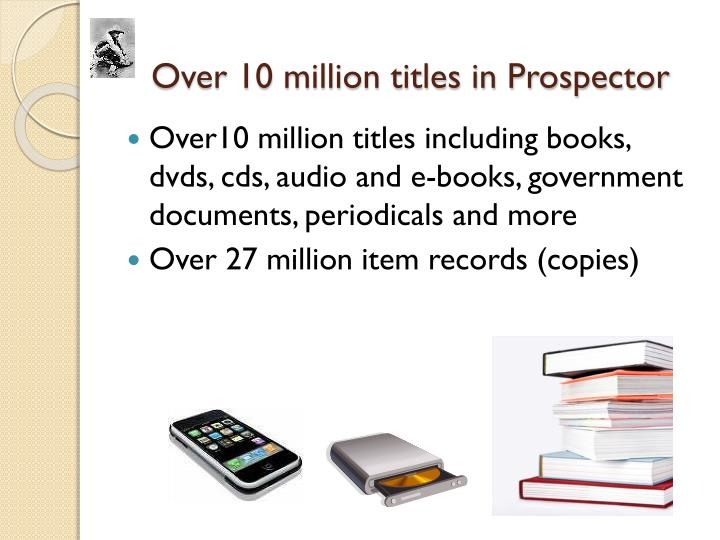 Over 10 million titles in Prospector