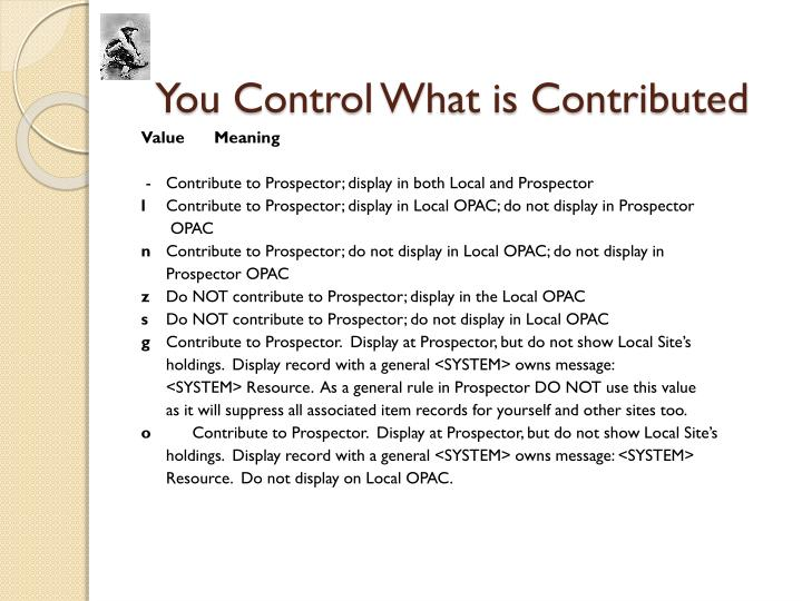 You Control What is Contributed