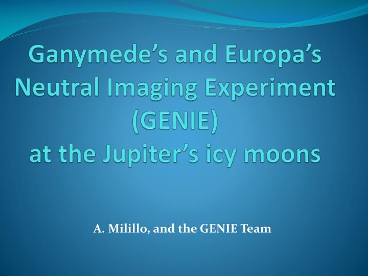 ganymede s and europa s neutral imaging experiment genie at the jupiter s icy moons n.
