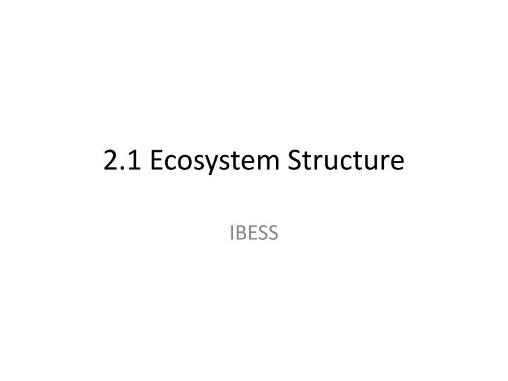 2 1 ecosystem structure n.