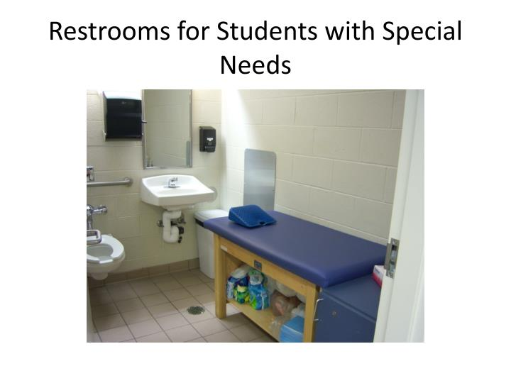 Restrooms for Students with Special Needs