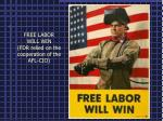 free labor will win fdr relied on the cooperation of the afl cio