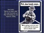 joe louis we re on god s side he had knocked out max schmeling in one round in 1938