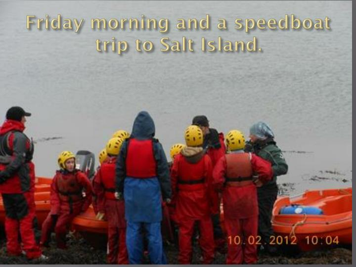Friday morning and a speedboat trip to Salt Island.