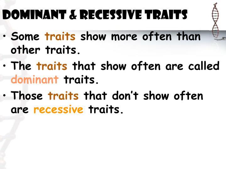 Dominant & Recessive Traits