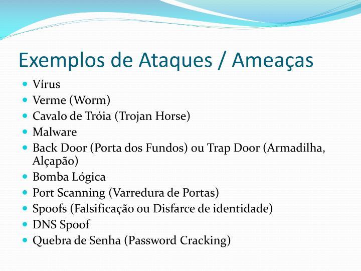 Exemplos de ataques amea as