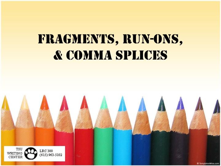 fragments run ons comma splices n.