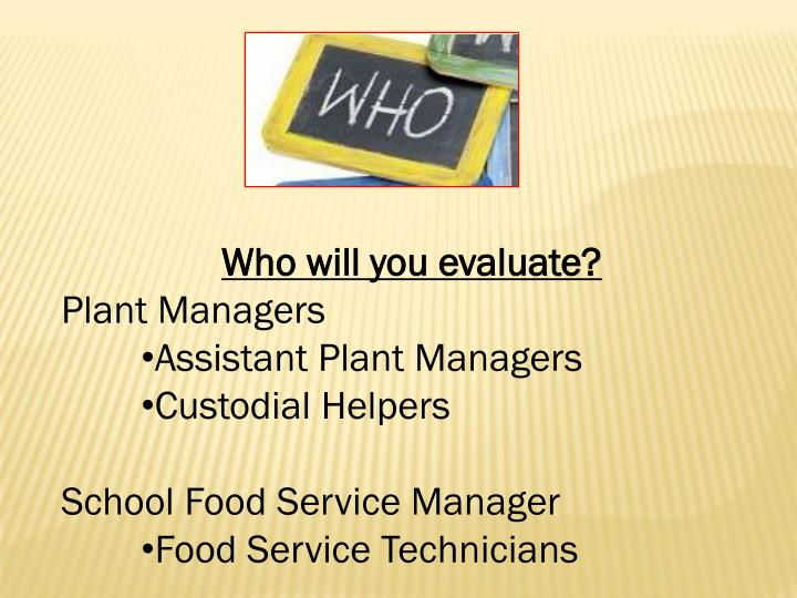 Who will you evaluate?