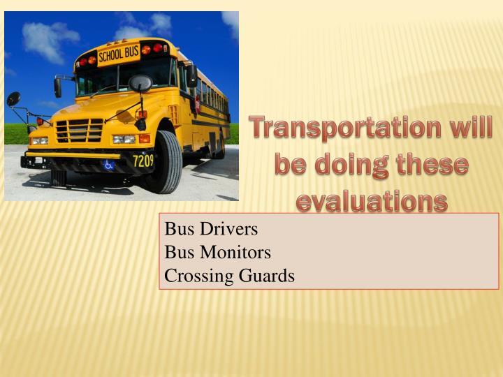 Transportation will