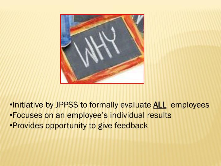 Initiative by JPPSS to formally evaluate