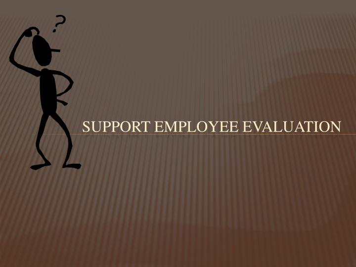 Support employee evaluation