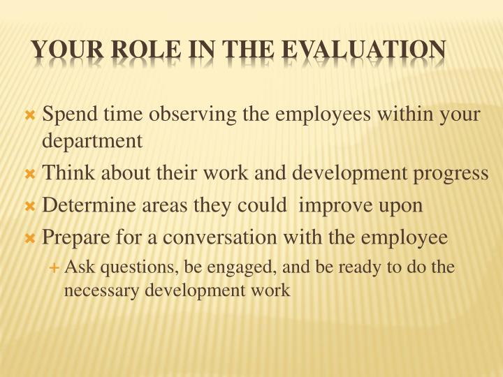 Your Role in the Evaluation