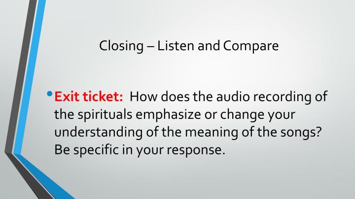 Closing – Listen and Compare