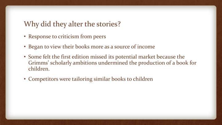 Why did they alter the stories?