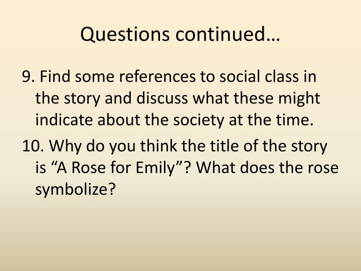 Questions continued…