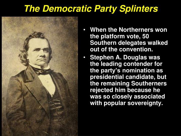 The Democratic Party Splinters