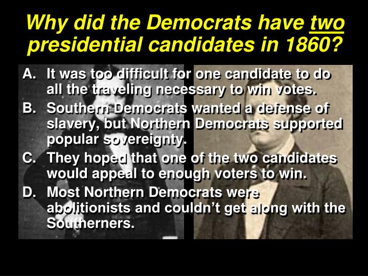 Why did the Democrats have