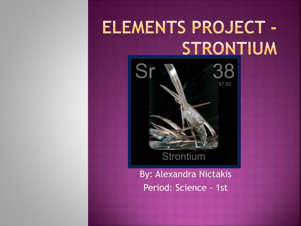 Ppt Elements Project Strontium Powerpoint Presentation Id2524279