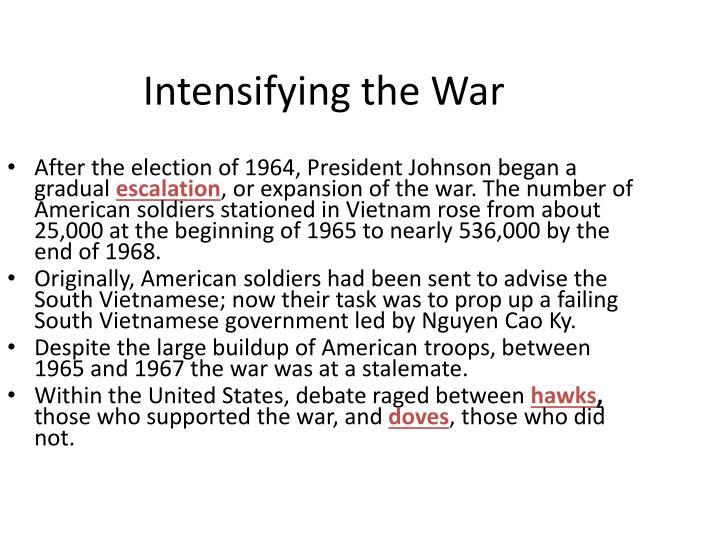 Intensifying the War