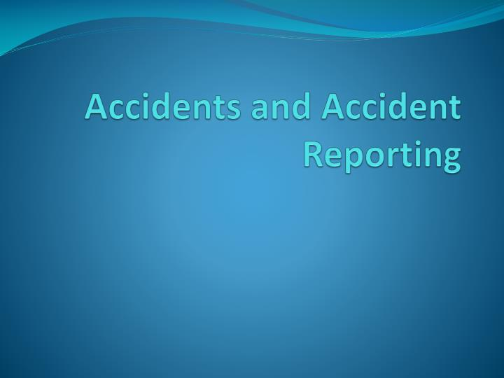 accidents and accident reporting n.
