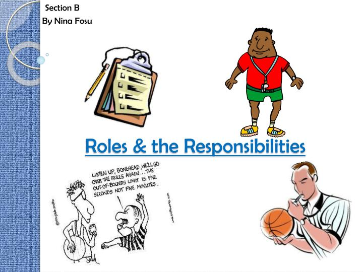roles the responsibilities