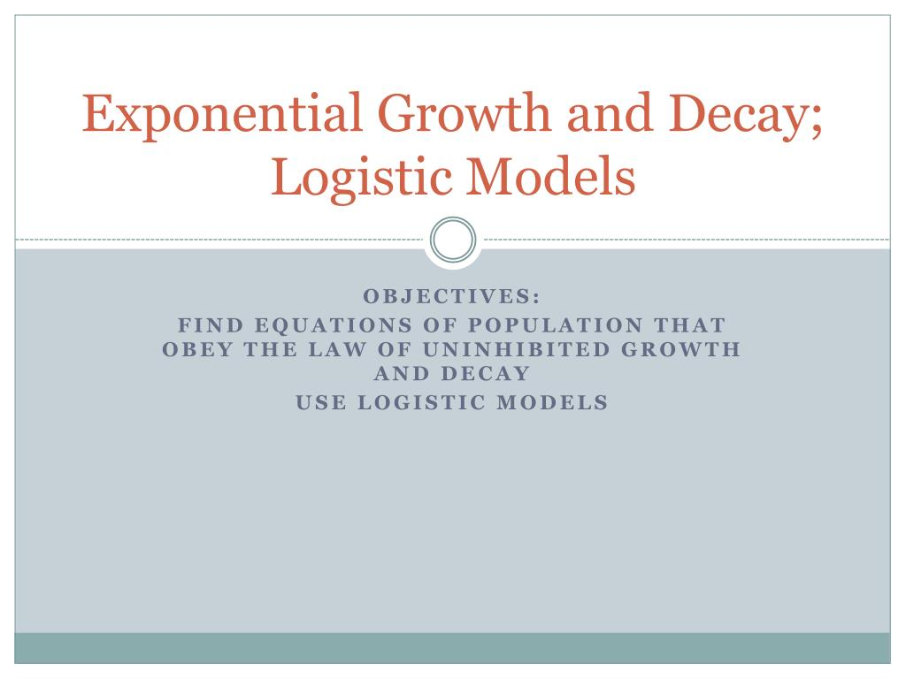 ppt - exponential growth and decay; logistic models powerpoint