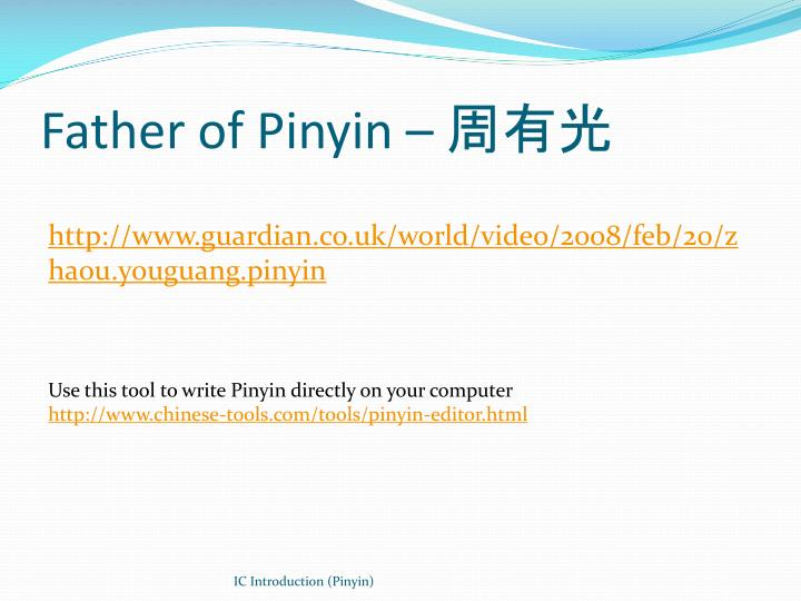 Father of Pinyin –