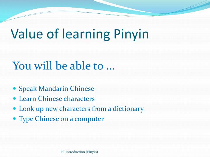 Value of learning Pinyin