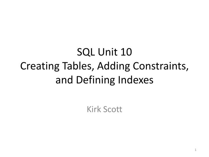 sql unit 10 creating tables adding constraints and defining indexes n.