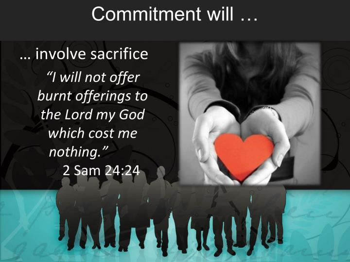Commitment will …
