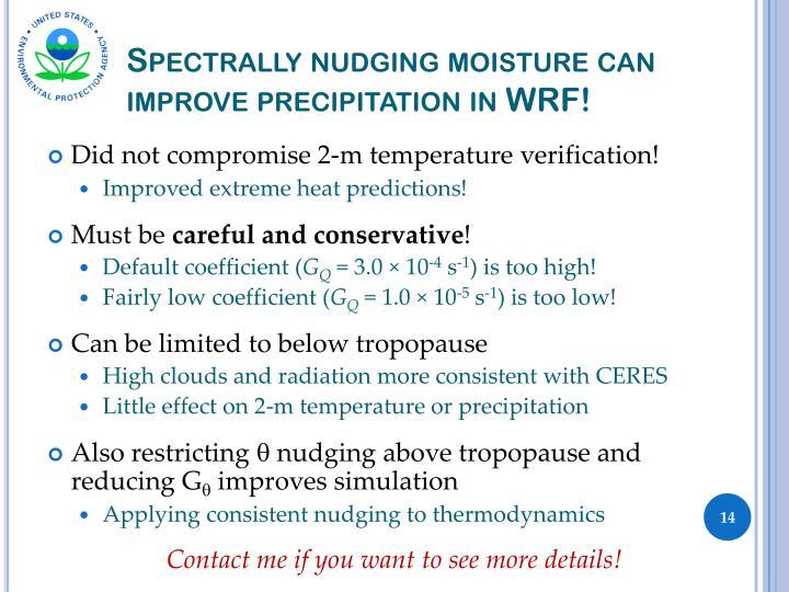 Spectrally nudging moisture can improve precipitation in WRF!