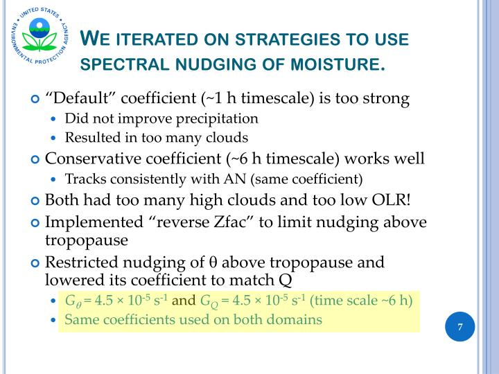 We iterated on strategies to use spectral nudging of moisture.