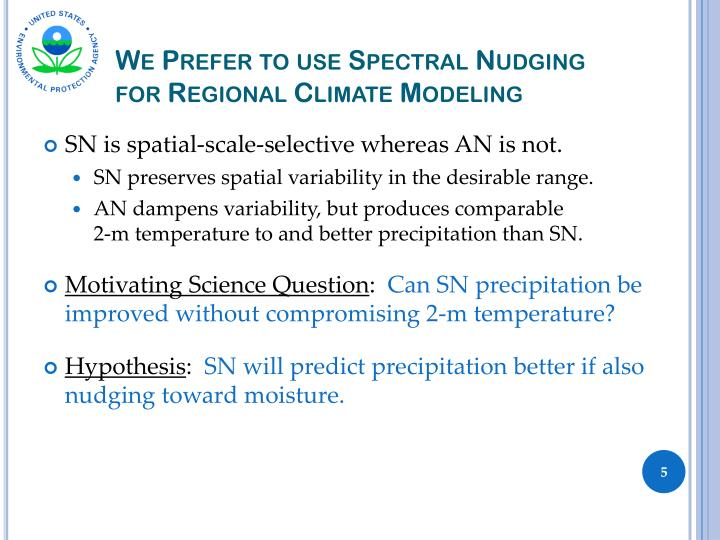 We Prefer to use Spectral Nudging for Regional Climate Modeling