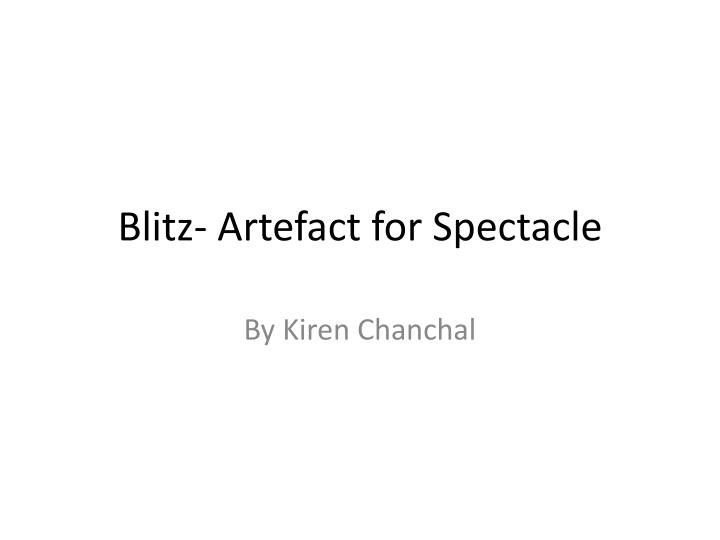 Blit z artefact for spectacle