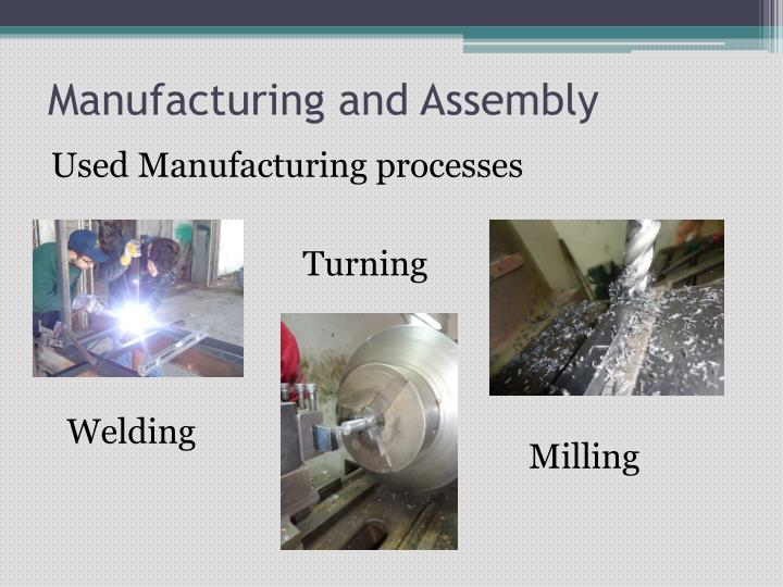 Manufacturing and Assembly