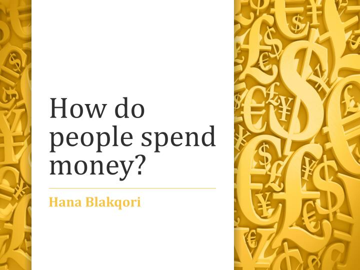 how do people spend money n.