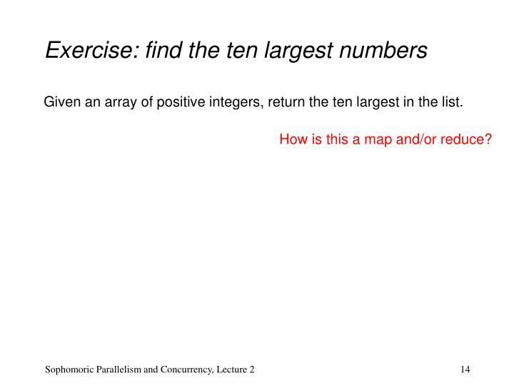 Exercise: find the ten largest numbers