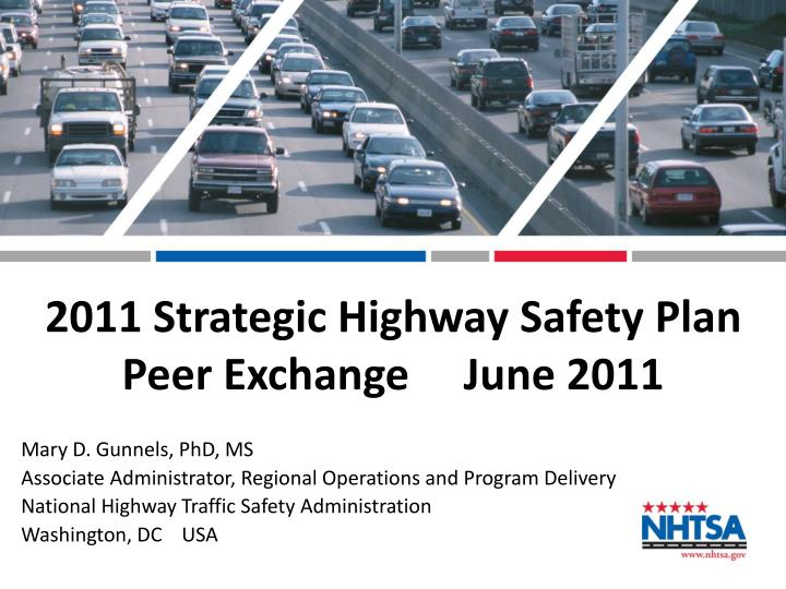 2011 strategic highway safety plan peer exchange june 2011 n.