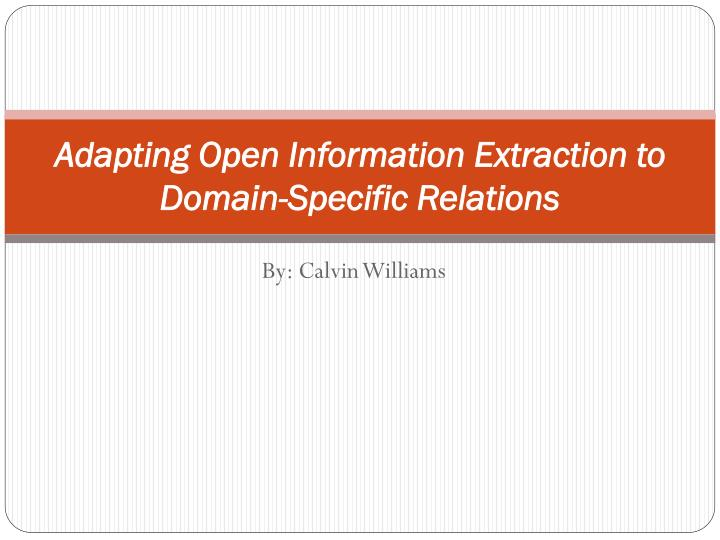 adapting open information extraction to domain specific relations n.