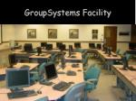 groupsystems facility