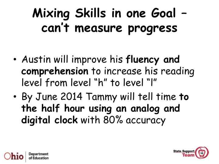 Mixing Skills in one Goal –