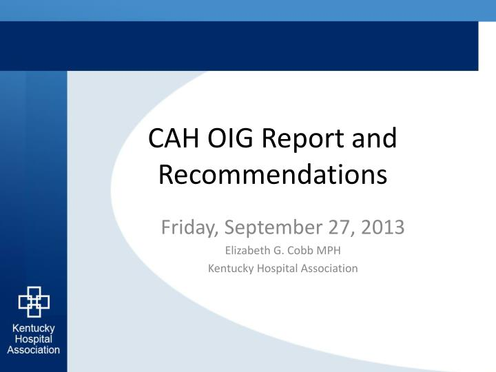 cah oig report and recommendations n.