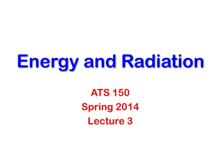 energy and radiation n.