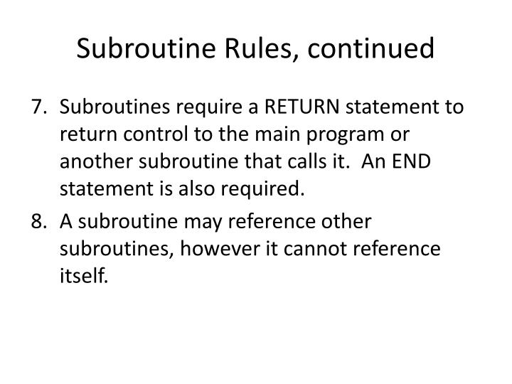 Subroutine Rules, continued