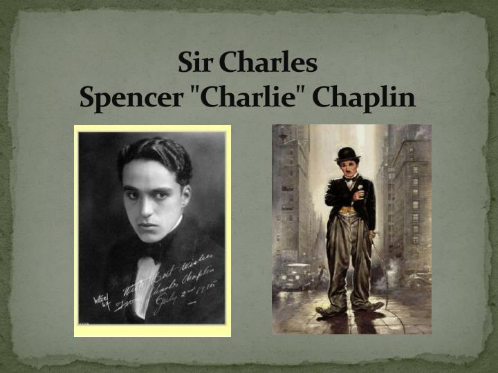 sir charles spencer charlie chaplin n.
