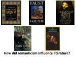 how did romanticism influence literature