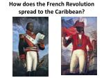 how does the french revolution spread to the caribbean