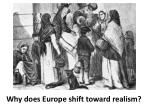 why does europe shift toward realism