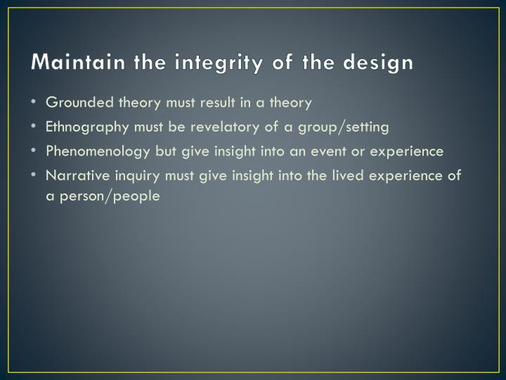 Maintain the integrity of the design