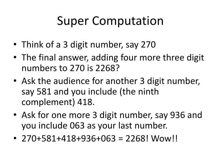 Super computation